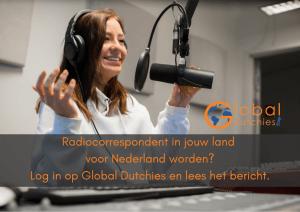 radio correspondent worden global dutchies